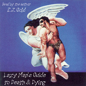 Lazy Man's Guide to Death and Dying Audiobook CD Set Read by E.J. Gold cover art