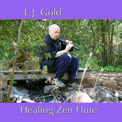 Healing Zen Flute Transformative Zen Flute Music CD by E.J. Gold cover art
