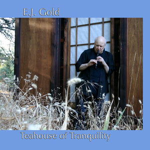 Teahouse of Tranquility Music Transformative CD by E.J. Gold
