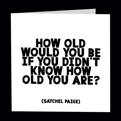 """how old would you be"" card"