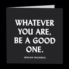 """be a good one"" card"