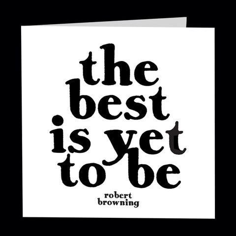 """the best is yet to be"" card"