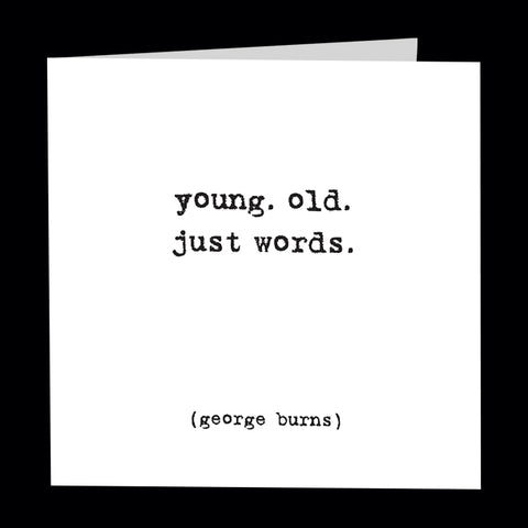 """young. old. just words."" card"