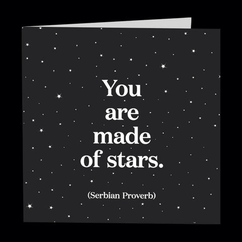 """you are made of stars"" card"