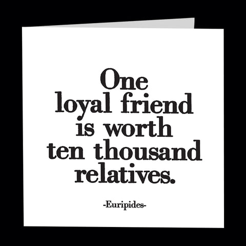 """one loyal friend"" card"