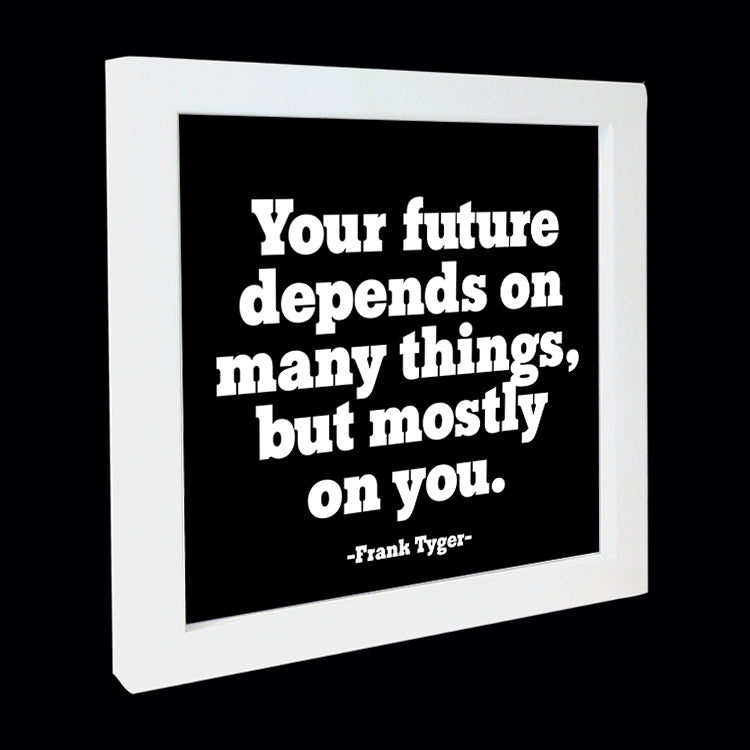 """your future depends on many things"" card"
