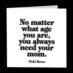 """you always need your mom"" card"