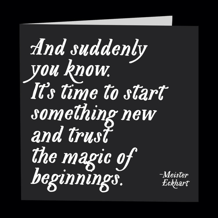 """trust the magic of beginnings"" card"