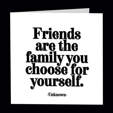 """friends are the family"" card"