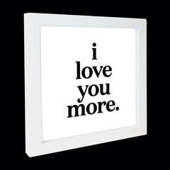 """i love you more."" card"