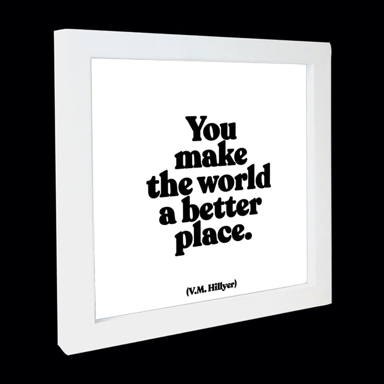 """you make the world a better place"" card"
