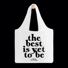 """the best is yet to be"" reusable bag"