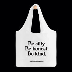 """be silly. honest. kind."" reusable bag"
