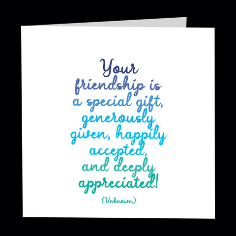 """your friendship is a special gift"" card"