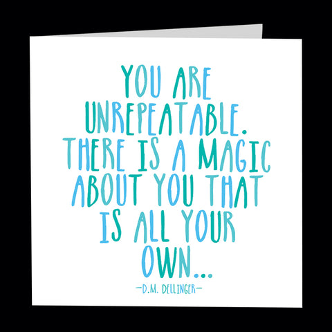 """you are unrepeatable"" card"