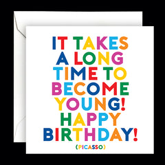 """takes a long time to become young!"" card"