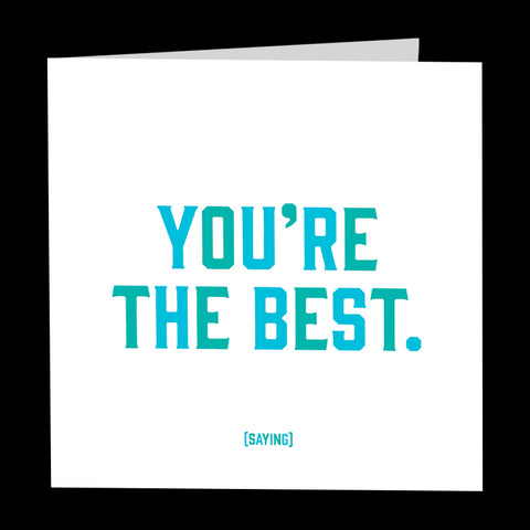 """you're the best"" card"