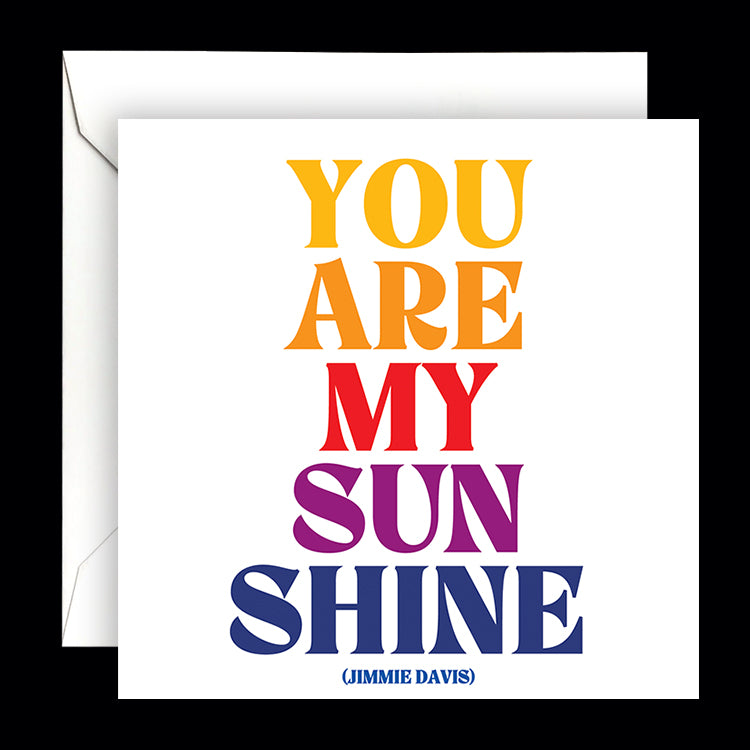 """you are my sunshine"" card"