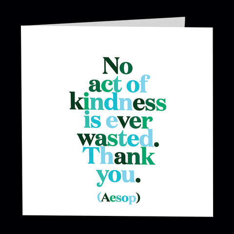 """no act of kindness"" card"