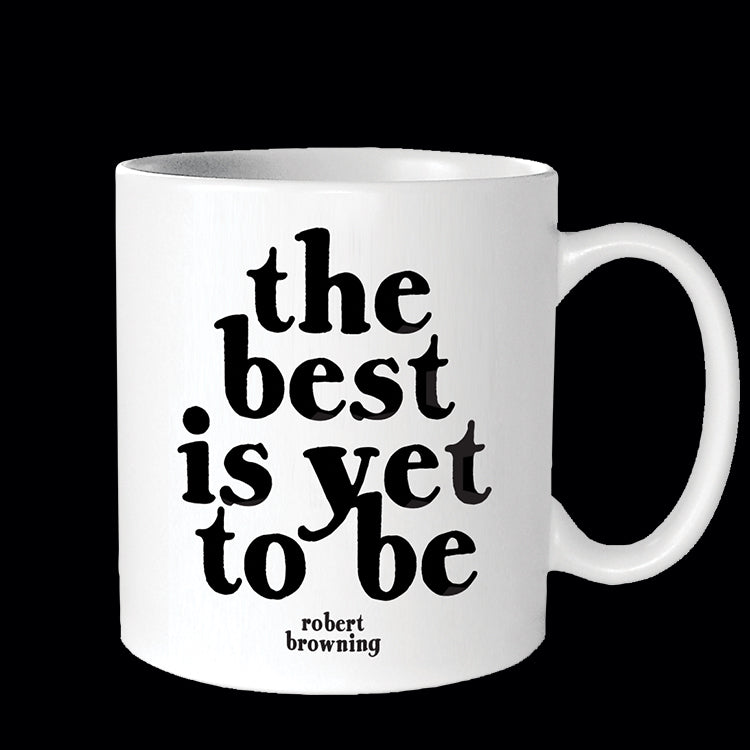 """the best is yet to be"" mug"