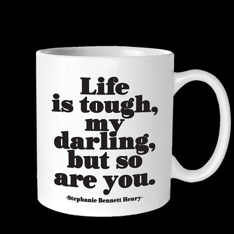 """life is tough"" mug"
