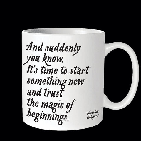 """trust the magic of beginnings"" mug"