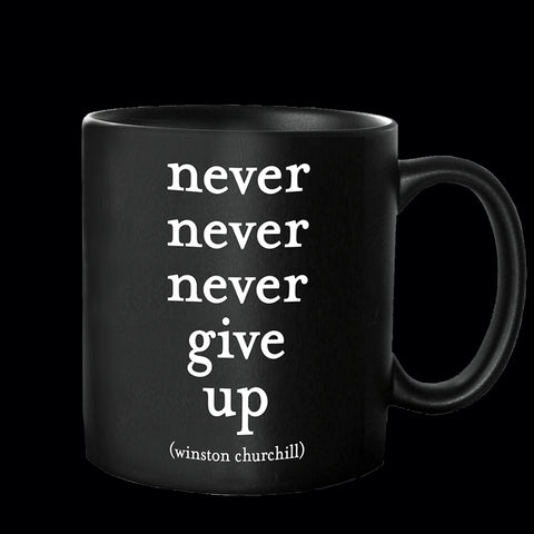"""never give up"" mug"