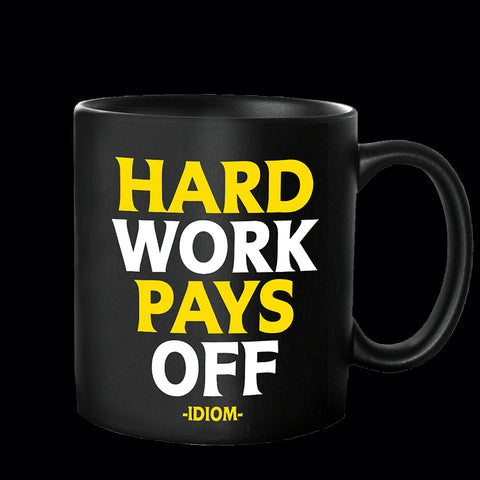 """hard work pays off"" mug"