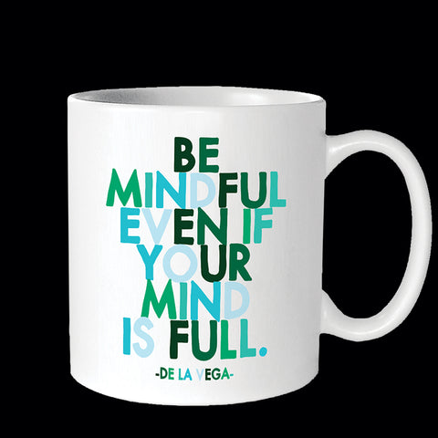 """be mindful"" mug"