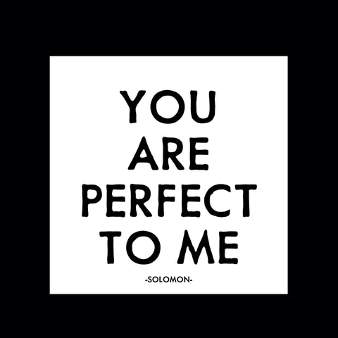 """you are perfect to me"" magnet"