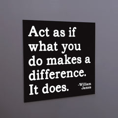 """act is if what you do"" magnet"