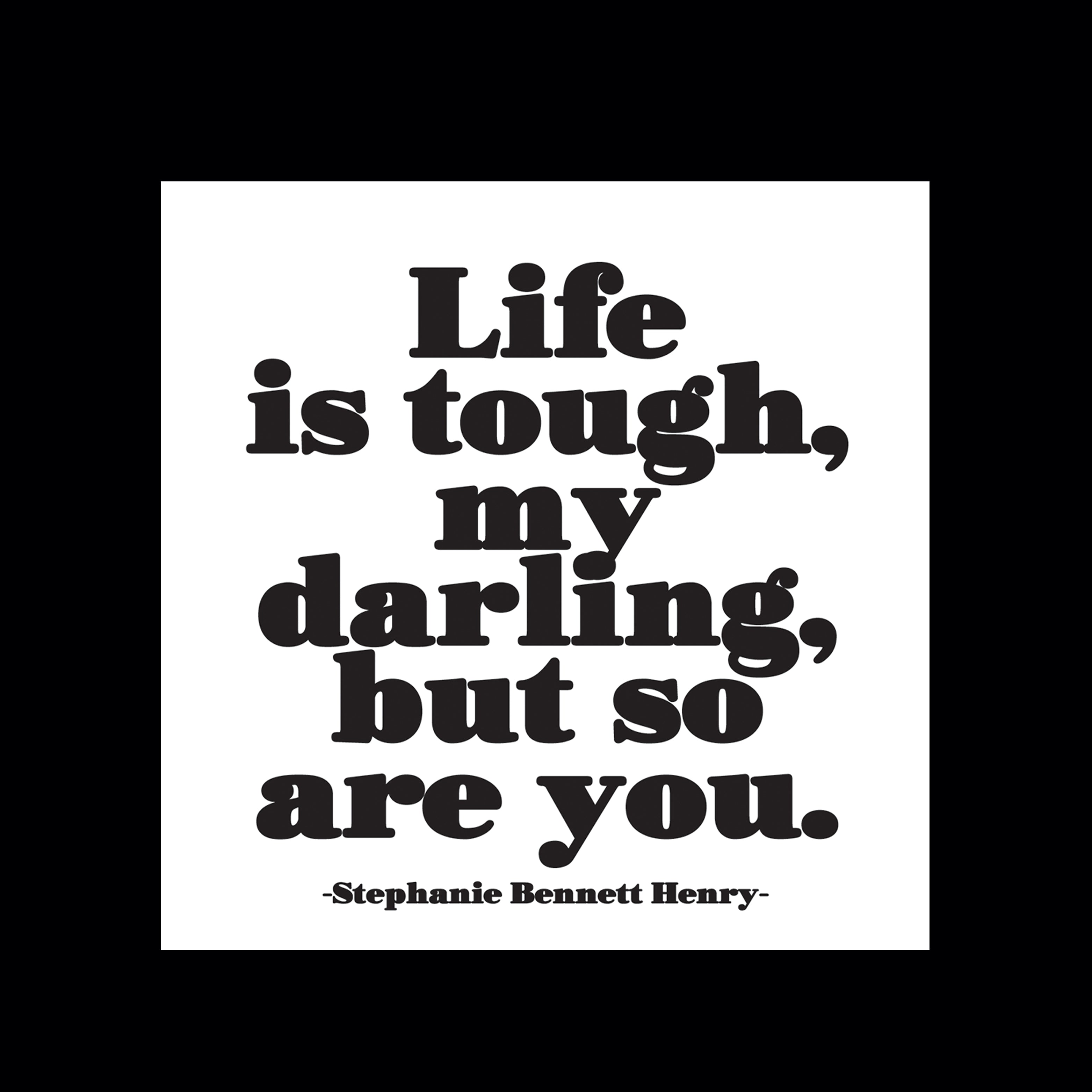 """life is tough"" magnet"