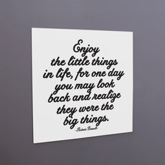 """enjoy the little things"" magnet"