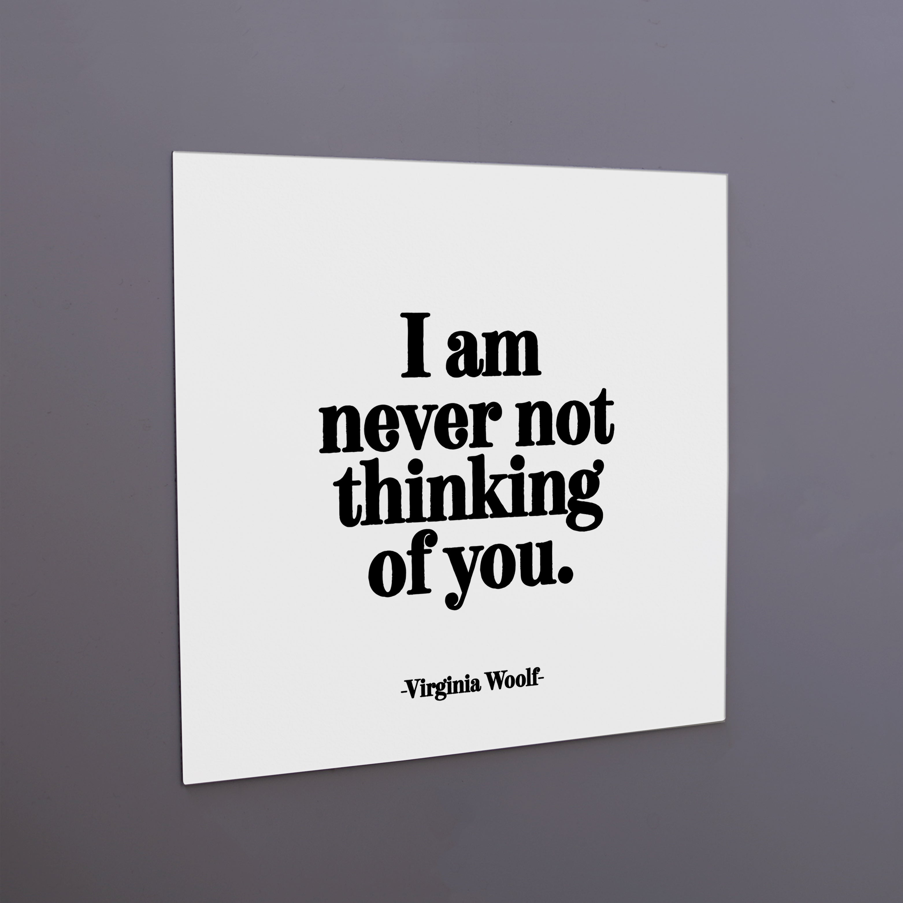 """i am never not thinking of you"" magnet"