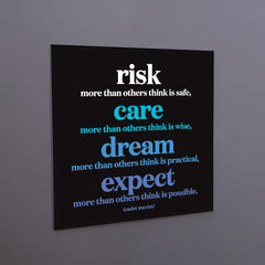 """risk, care, dream"" magnet"