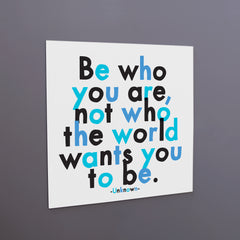 """be who you are"" magnet"