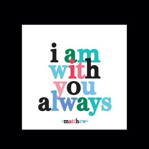 """i am with you always"" magnet"