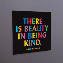 """there is beauty in being kind"" magnet"