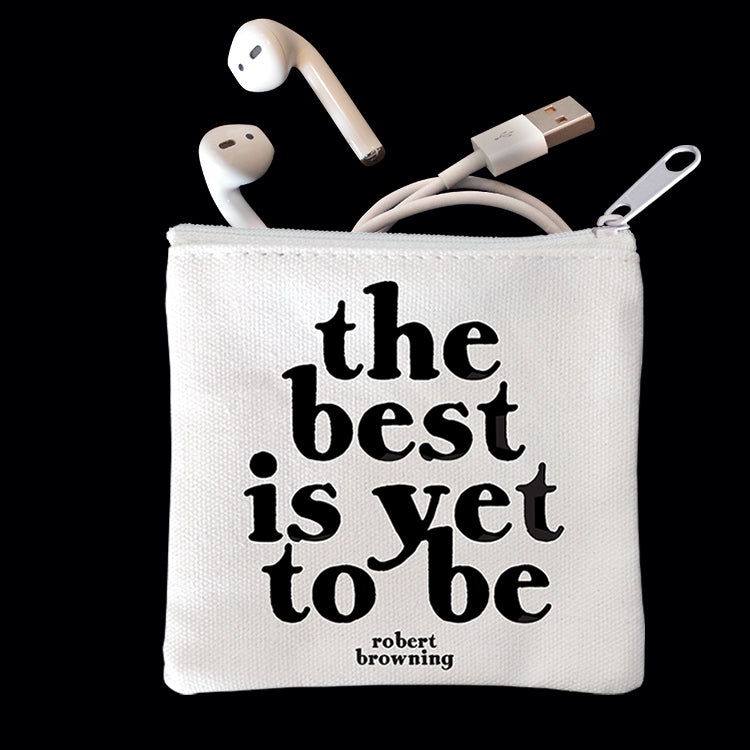 """the best is yet to be"" mini pouch"