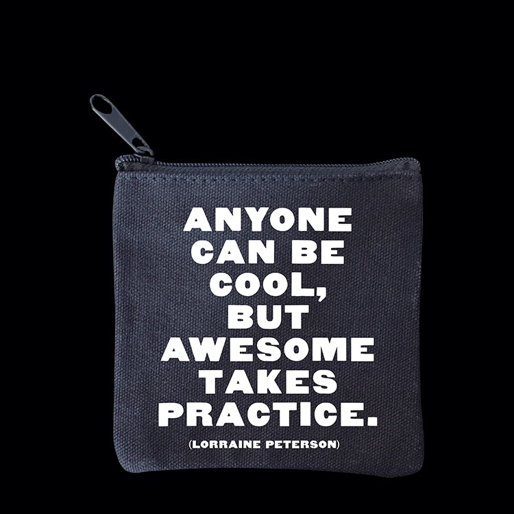 """anyone can be cool"" mini pouch"