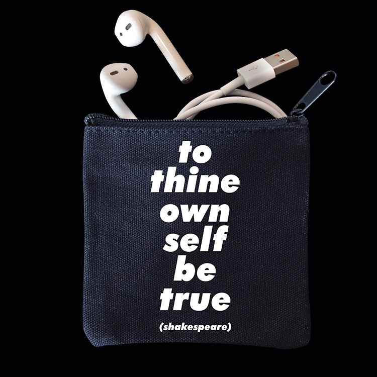 """to thine own self"" mini pouch"