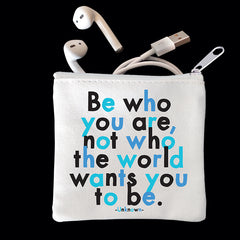 """be who you are"" mini pouch"