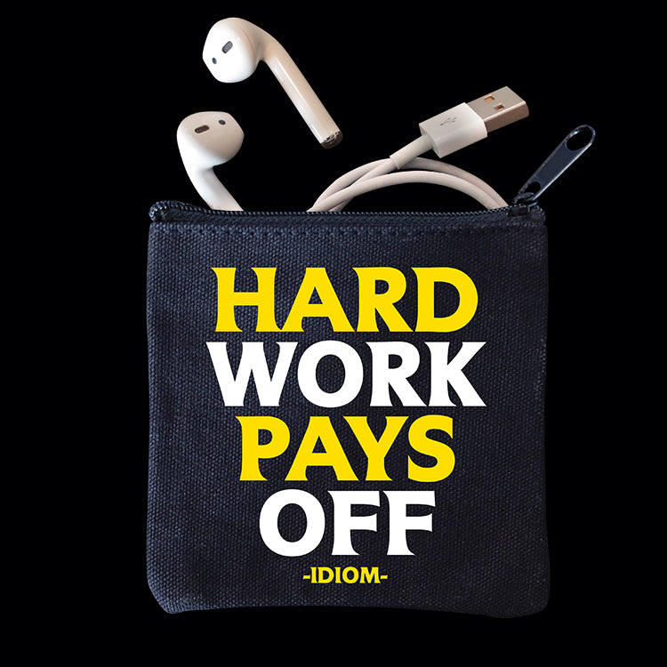"""hard work pays off."" mini pouch"