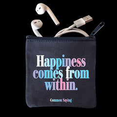 """happiness comes from within"" mini pouch"