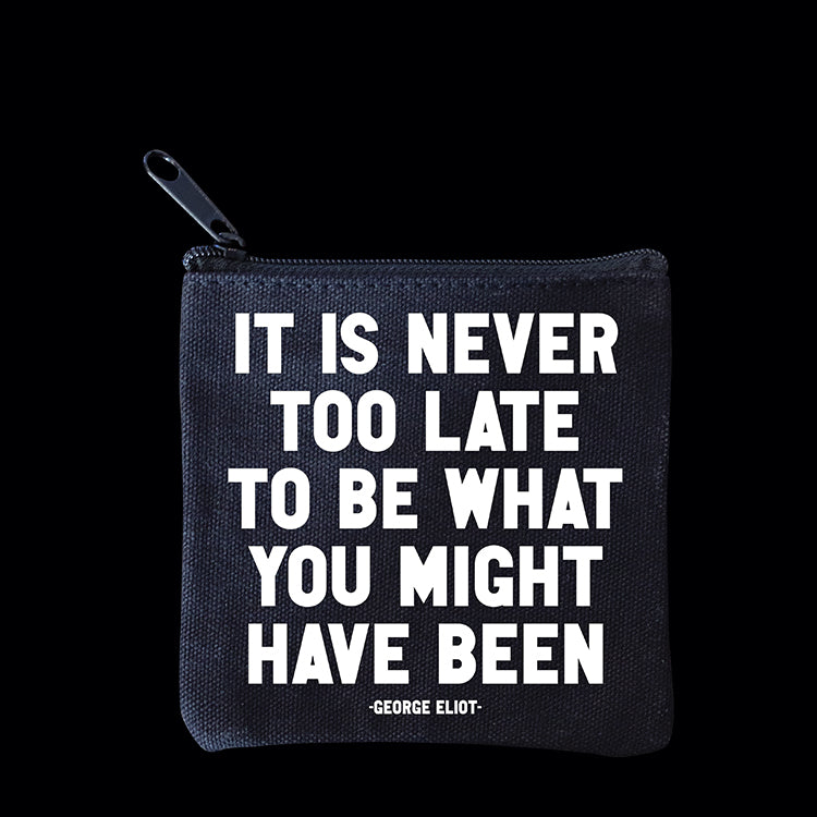 """never too late"" mini pouch"