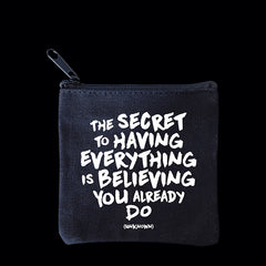 """secret to having everything"" mini pouch"