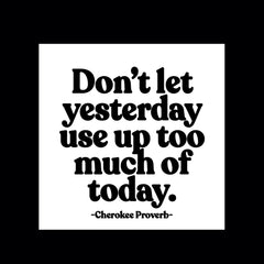 """don't let yesterday"" magnet"