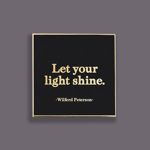 """let your light shine"" pin"