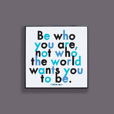 """be who you are"" pin"