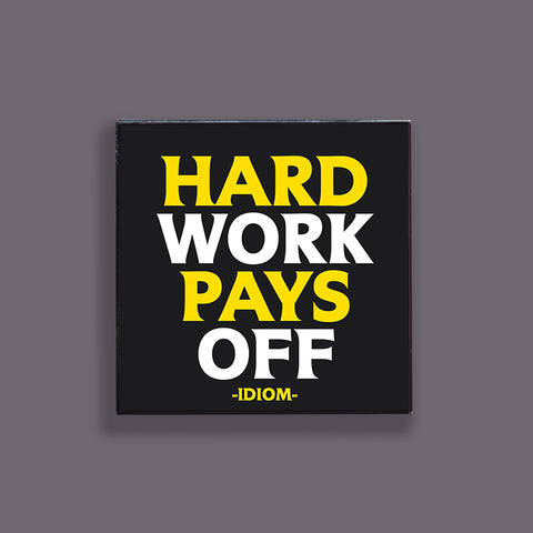 """hard work pays off"" pin"